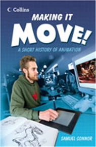 Read On: Making it Move! A Short History of Animation - 9780007489060
