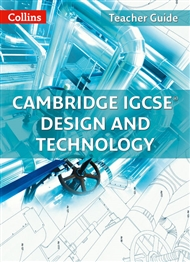 Cambridge IGCSE Design and Technology Teacher Guide - 9780008144210