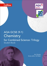 GCSE Science (9 – 1) – AQA GCSE Chemistry for Combined Science: Trilogy 9 – 1 Student Book - 9780008175054