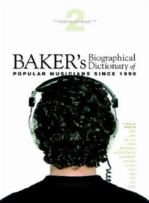 Baker's Biographical Dictionary of Popular Musicians Since 1990 - 9780028659855