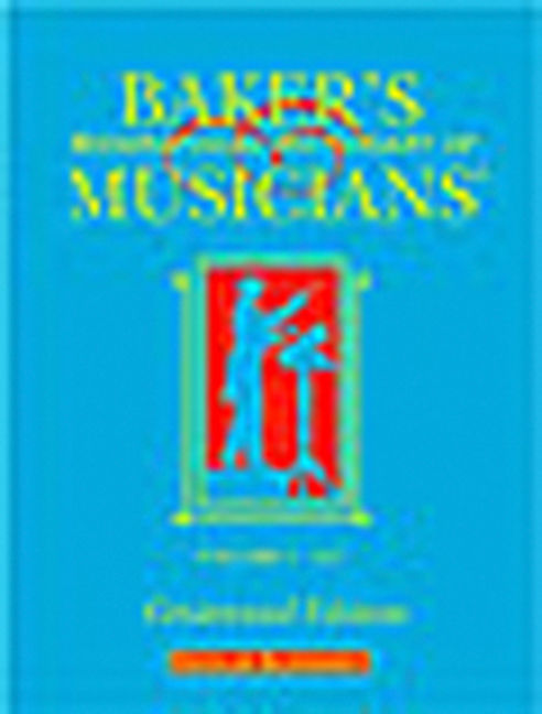 Baker's Biographical Dictionary of Musicians: Centennial Edition - 9780028660912