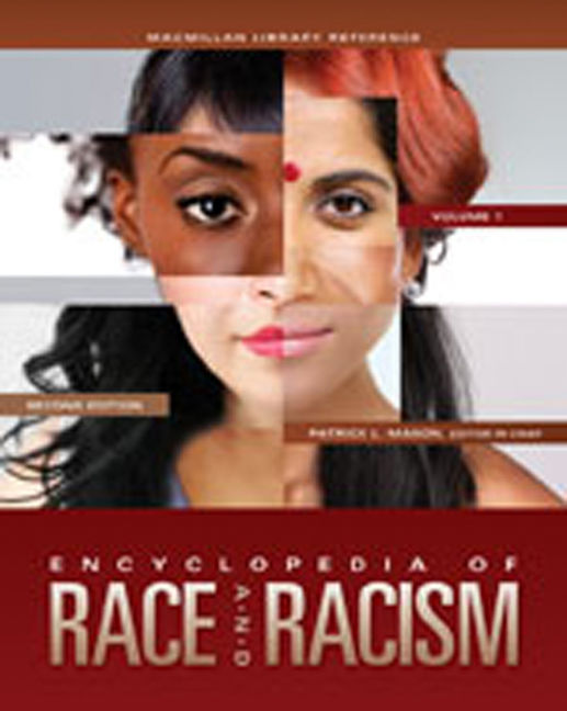 Encyclopedia of Race and Racism - 9780028661957