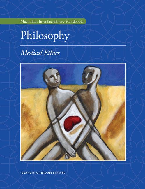 Philosophy: Medical Ethics - 9780028663425