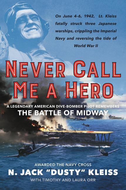 Never Call Me a Hero: An Autobiography of a Battle of Midway Dive Bomb Pilot - 9780062694720