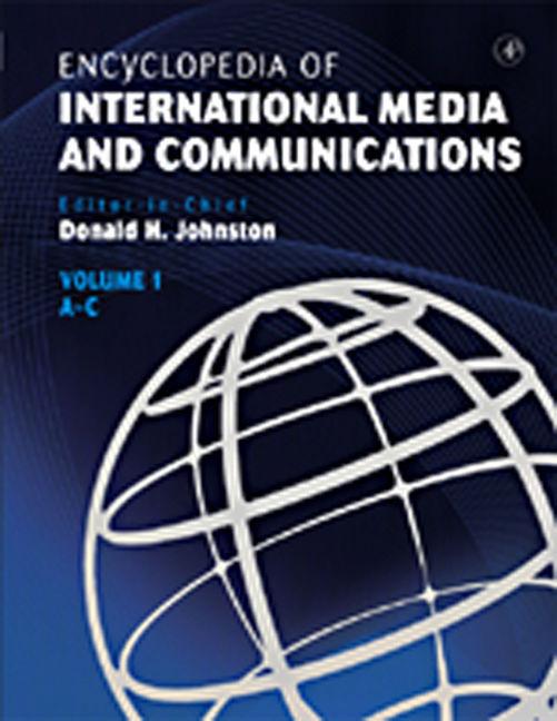 Encyclopedia of International Media and Communications - 9780080547794