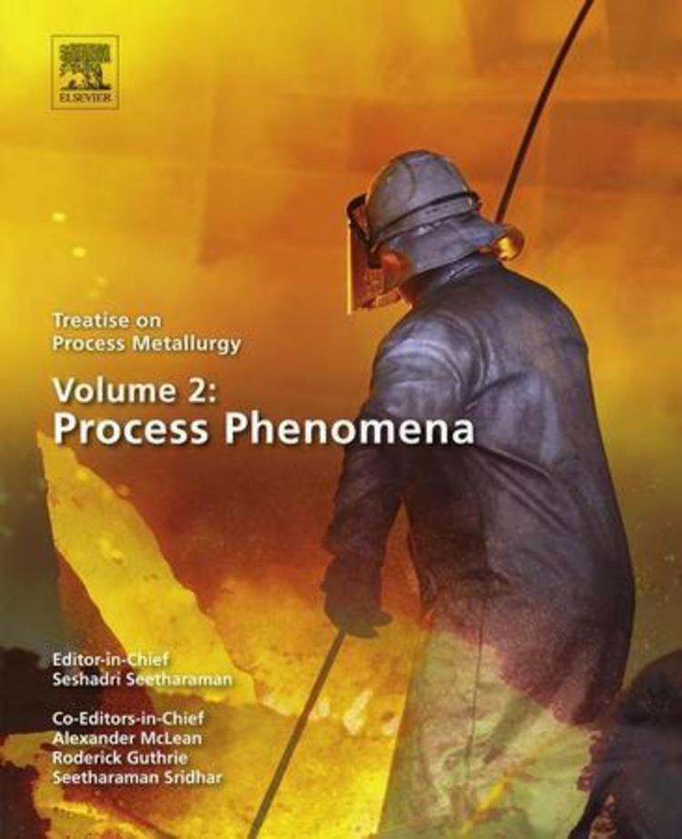 Treatise on Process Metallurgy: Volume 2 - Process Phenomena - 9780080969855