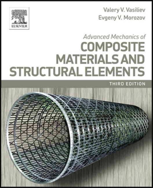 Advanced Mechanics of Composite Materials and Structural Elements - 9780080982670