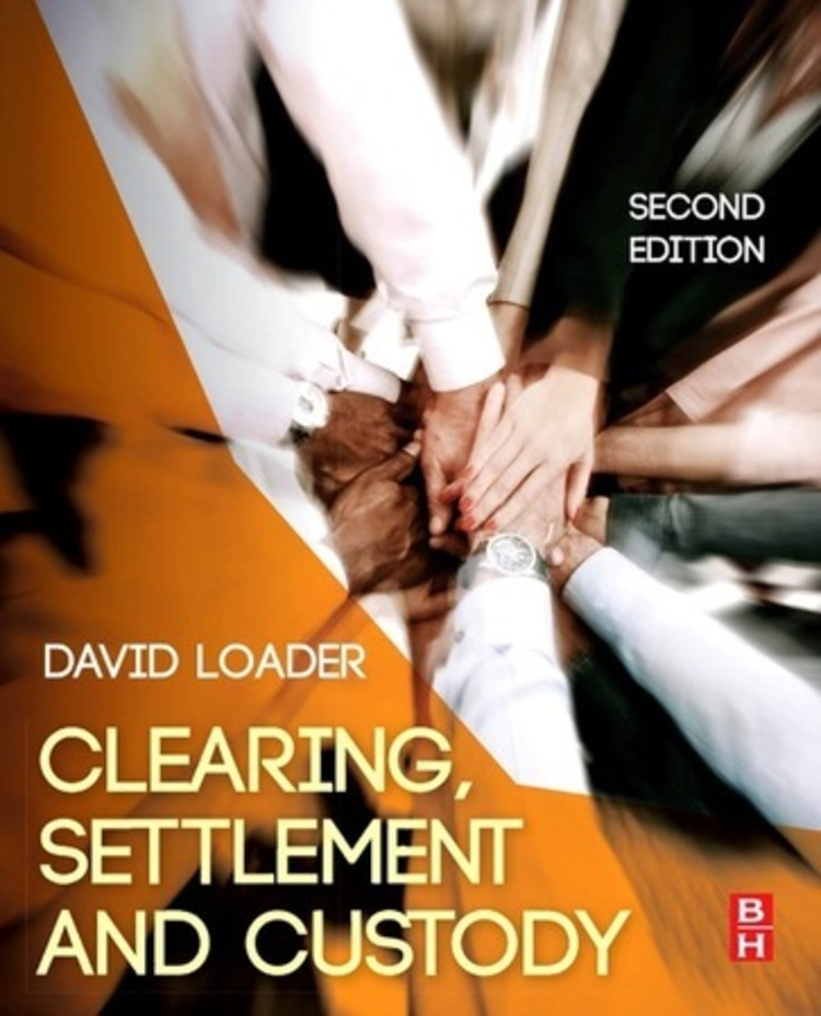Clearing, Settlement and Custody - 9780080983455
