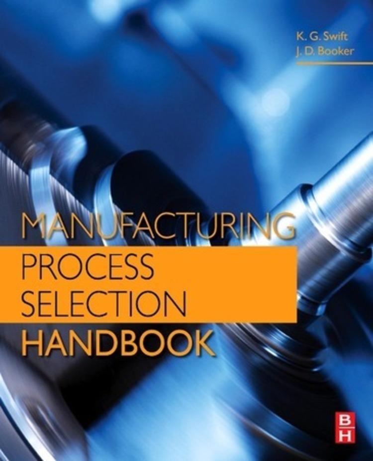 Manufacturing Process Selection Handbook - 9780080993577