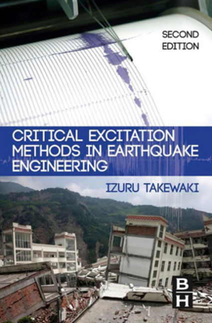 Critical Excitation Methods in Earthquake Engineering - 9780080994291