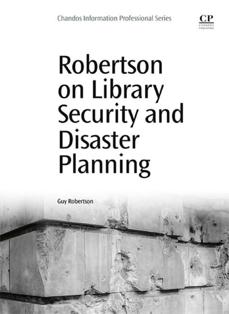 Robertson on Library Security and Disaster Planning - 9780081000885