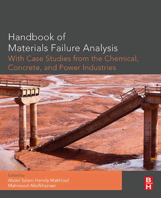 Handbook of Materials Failure Analysis with Case Studies from the Chemicals, Concrete and Power Industries - 9780081001257