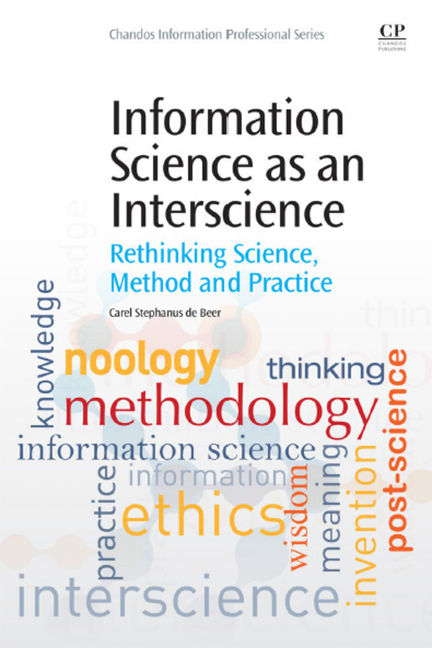 Information Science as an Interscience: Rethinking Science, Method and Practice - 9780081001837