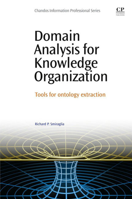 Domain Analysis for Knowledge Organization: Tools for Ontology Extraction - 9780081001882