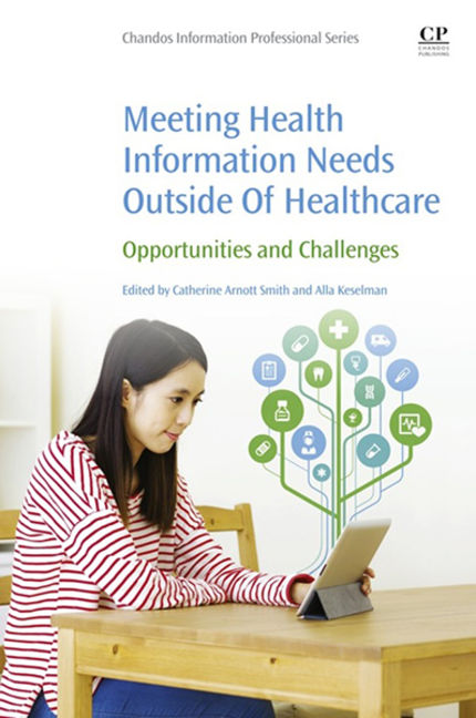 Meeting Health Information Needs Outside Of Healthcare: Opportunities and Challenges - 9780081002599