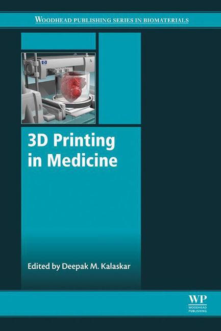 3D Printing in Medicine - 9780081007266