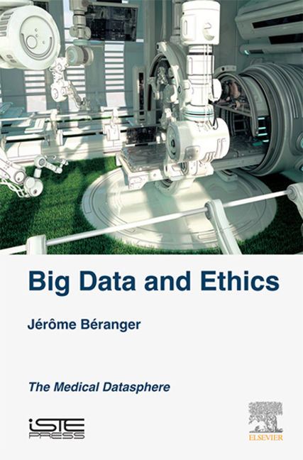 Big Data and Ethics: The Medical Datasphere - 9780081010624
