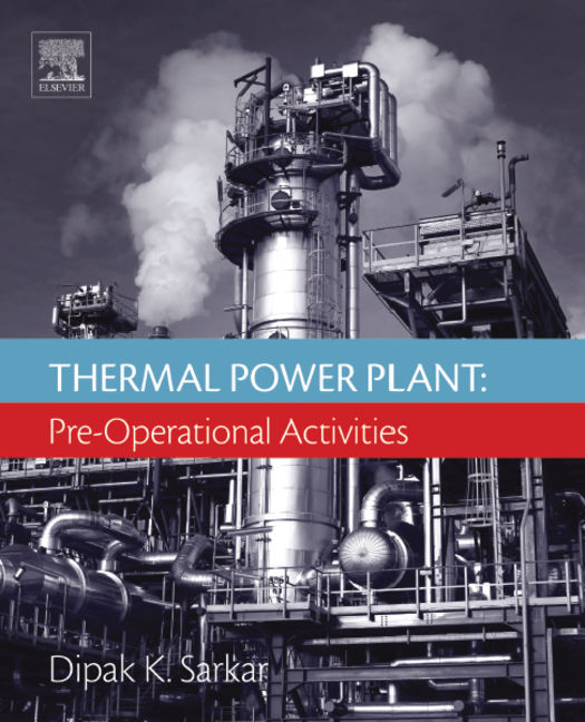 Thermal Power Plant: Pre-Operational Activities - 9780081012260