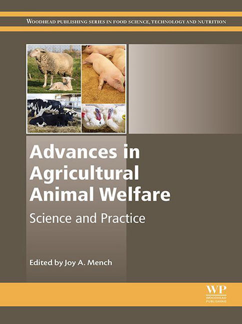 Advances in Agricultural Animal Welfare: Science and Practice - 9780081012468