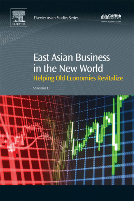 East Asian Business in the New World: Helping Old Economics Revitalize - 9780081012840