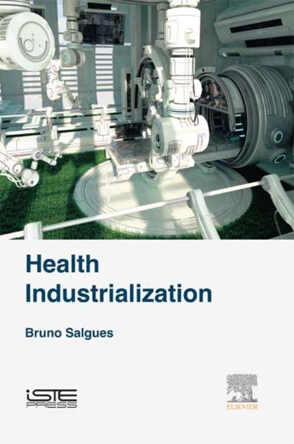 Health Industrialization - 9780081017937