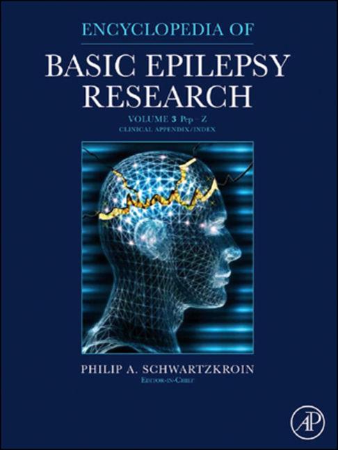 Encyclopedia of Basic Epilepsy Research - 9780123739612