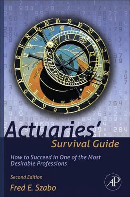 Actuaries' Survival Guide - 9780123869890