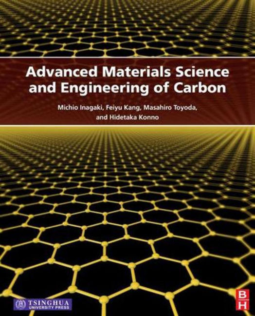 Advanced Materials Science and Engineering of Carbon - 9780124078383