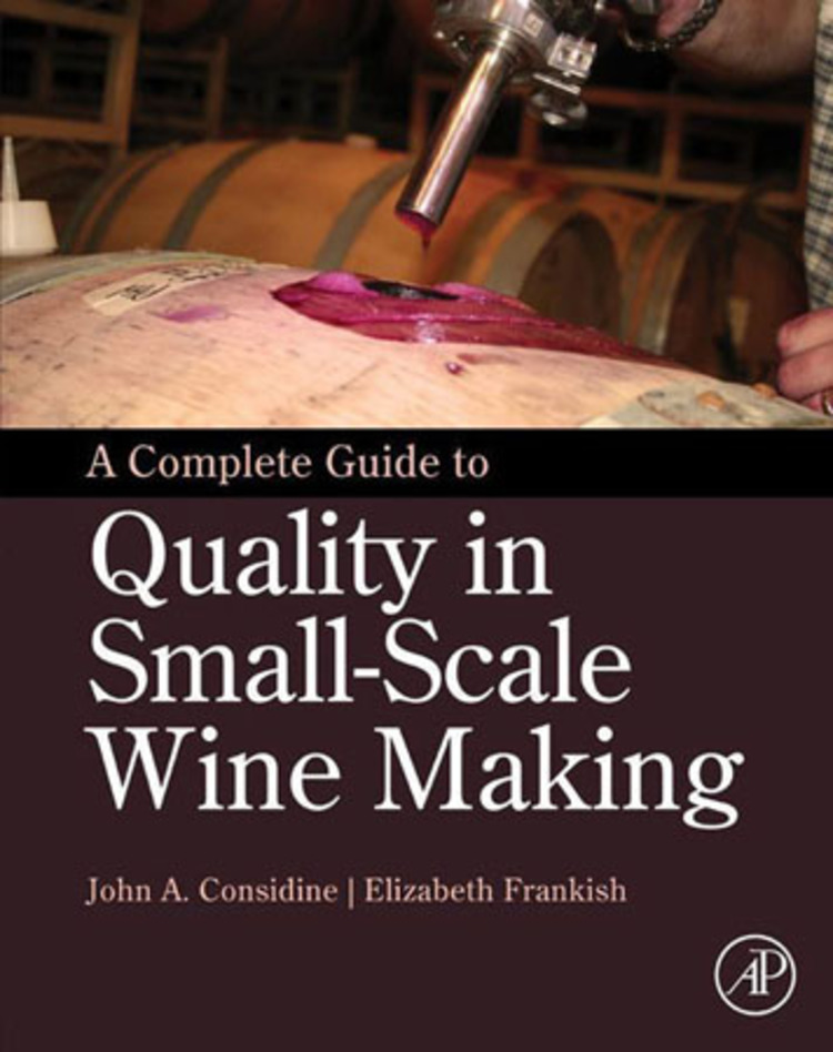 A Complete Guide to Quality in Small-Scale Wine Making - 9780124079175