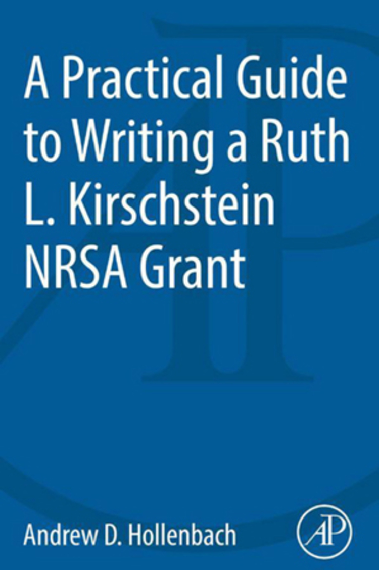 A Practical Guide to Writing a Ruth L. Kirschstein NRSA Grant - 9780124202368