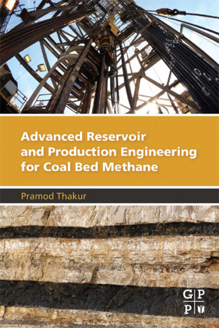 Advanced Reservoir and Production Engineering for Coal Bed Methane - 9780128030967