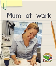 Mum at work - 9780170112222