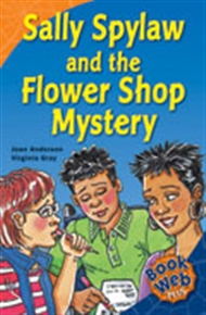 Sally Spylaw and the Flower Shop Mystery - 9780170113991