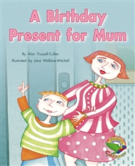 A Birthday Present for Mum - 9780170116022