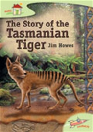 The Story of the Tasmanian Tiger - 9780170116794