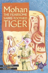 Mohan The Fearsome Sabre-Toothed Tiger - 9780170183550