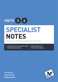 A+ Specialist Mathematics Notes VCE Units 3 & 4 - 9780170354066