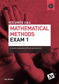 A+ Mathematical Methods Exam 1 VCE Units 3 & 4 - 9780170354134