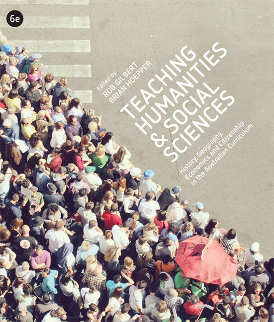 Teaching Humanities and Social Sciences: History, Geography, Economics & Citizenship in the Australian Curriculum - 9780170369350(Print)