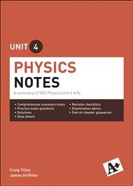 A+ Physics Notes VCE Unit 4: A Summary of VCE Physics Unit 4 - 9780170374026