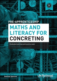 A+ Pre-apprenticeship Maths and Literacy for Concreting - 9780170374125