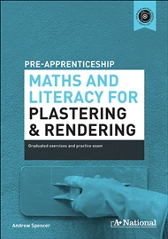 A+ Pre-apprenticeship Maths and Literacy for Plastering and Rendering - 9780170374149