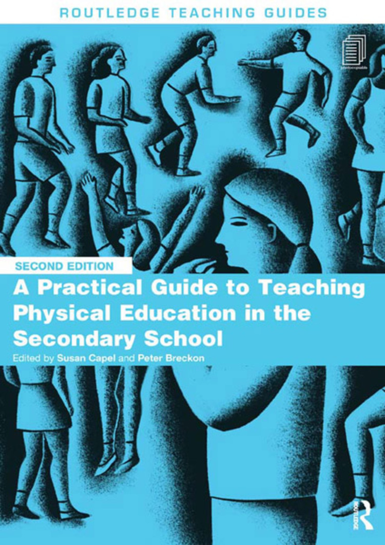 A Practical Guide to Teaching Physical Education in the Secondary School - 9780203066799
