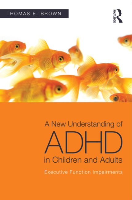 A New Understanding of ADHD in Children and Adults - 9780203067536