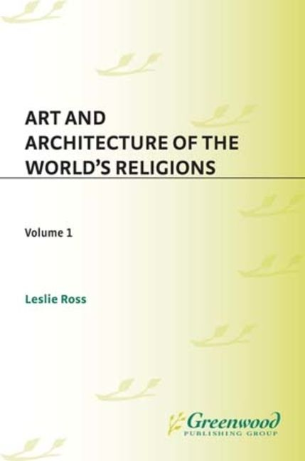 Art and Architecture of the World's Religions - 9780313342875