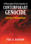 A Biographical Encyclopedia of Contemporary Genocide: Portraits of Evil and Good - 9780313386794