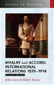 Access to History: Rivalry and Accord - International Relations 1870-1914 - 9780340804315