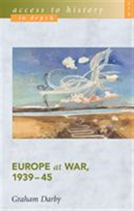 Access to History:  Europe at War 1939-45 - 9780340869253