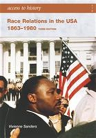 Access to History: Race and Relations in the USA 1863-1980 - 9780340907054