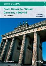 Access to History: From Kaiser to Fuhrer: Germany 1900-1945 - 9780340990155